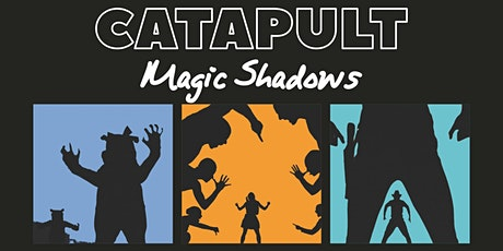 Catapult: Amazing Magic of Shadow Dance tickets