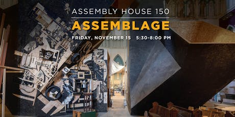 Assembly House 150 - ASSEMBLAGE tickets