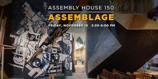 Assembly House 150 - ASSEMBLAGE