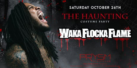 THE HAUNTING: WAKA FLOCKA FLAME tickets