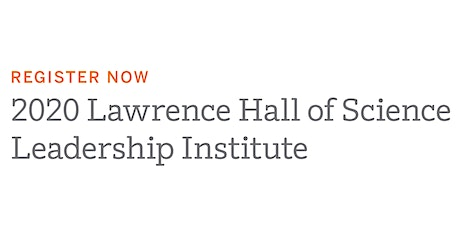Lawrence Hall of Science 2020 Leadership Institute (Kansas City) tickets