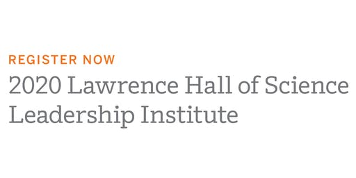 Lawrence Hall of Science 2020 Leadership Institute (Kansas City)