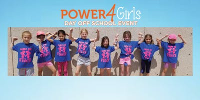 Power4Girls October 14 Day Off School Event