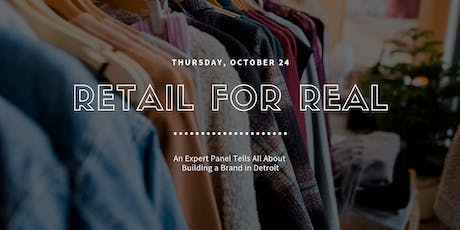 Retail For Real: How to Build a Brand and a Brick & Mortar in Detroit tickets
