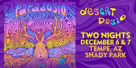 Papadosio Presents: Desert Dosio  tickets