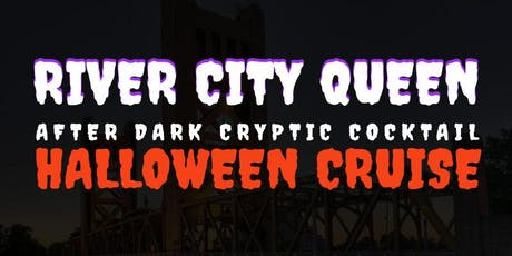 After Dark Cryptic Cocktail Halloween Cruise - River City Queen - Sacramento tickets