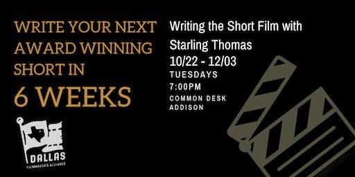 Write your next award winning short in 6 weeks! W/ Starling Thomas
