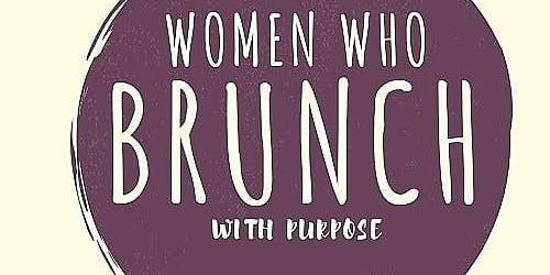 Women Who Brunch With Purpose