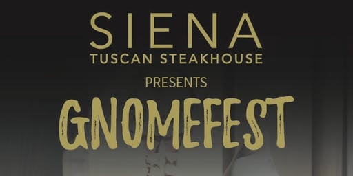 Gnomefest at Siena Tuscan Steakhouse