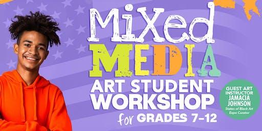 Mixed Media Art Student Workshop for Grades 7-12
