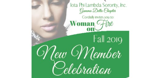 Woman on Fire: Gamma Delta Chapter New Member Celebration Fall 2019