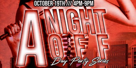 COME CHILL: A NIGHT OFF  (Day Party Series) tickets