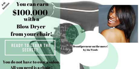 You can earn $100,000 with a Blow Dryer from your chair! tickets