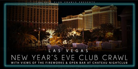 2020 Las Vegas New Years Eve Club Crawl - ending at Chateau with open bar tickets