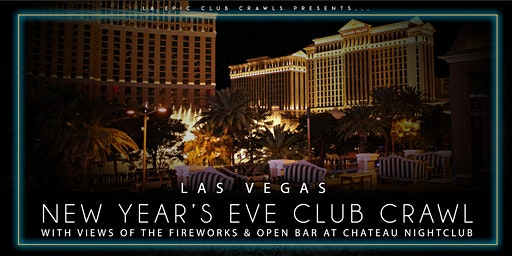 2020 Las Vegas New Years Eve Club Crawl - ending at Chateau with open bar