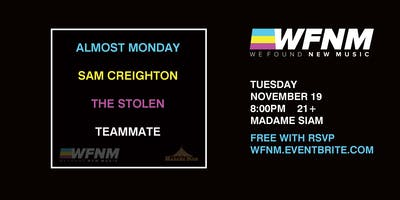 11/19 - WFNM PRESENTS: SAM CREIGHTON, THE STOLEN, TEAMMATE