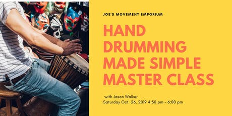 Hand Drumming Made Simple Master Class with Jason Walker tickets