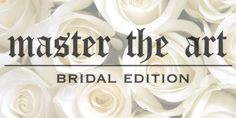 MASTER THE ART - BRIDAL EDITION tickets