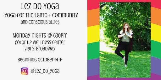 Lez Do Yoga - Yoga for the LGBTQ+ Community (and conscious allies)