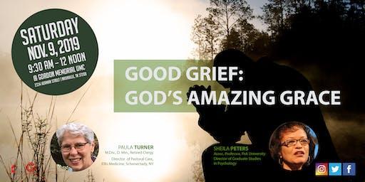 GOOD GRIEF: GOD'S AMAZING GRACE.