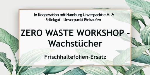 Zero Waste Workshop Hamburg - Wachstücher