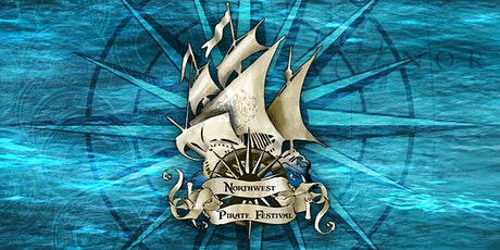 **NEW DATES** Northwest Pirate Festival July 10-11, 2021 tickets