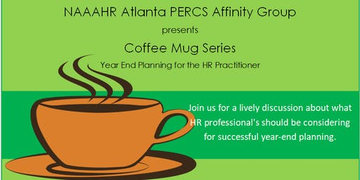 PERCS Coffee Mug Series: Year-End Planning for the HR Practitioner