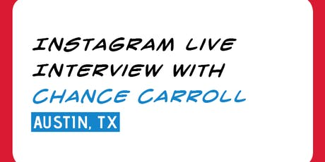 INTERVIEW: Instagram Live w/ Chance Carroll tickets