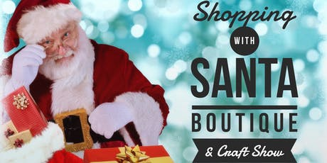Shopping with Santa Boutique & Craft Show tickets