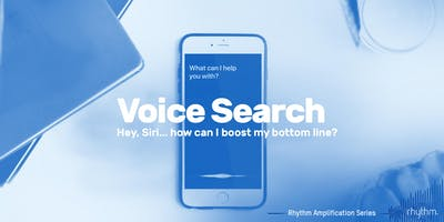 Rhythm Amplification Series - Voice Search: Everyone's Talking