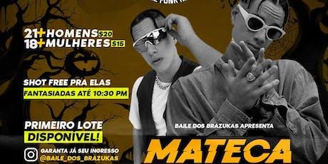 Baile dos Brazukas - Mateca tickets