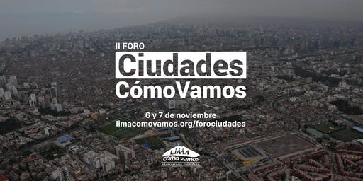 II Foro Urbano Ciudades Cómo Vamos - Día 1