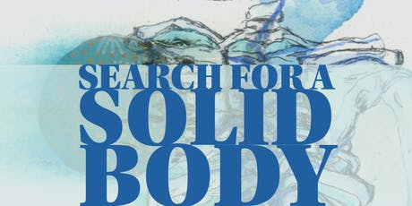 Search for a Solid Body- exhibition opening and slime lab. tickets
