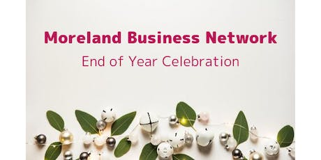 Moreland Business Network   End of Year Celebration tickets