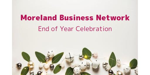 Moreland Business Network   End of Year Celebration