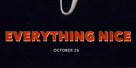 Everything Nice 10.26  *Halloween Edition* tickets
