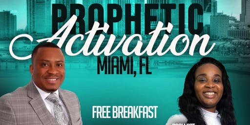 Miami Florida prophetic Activation