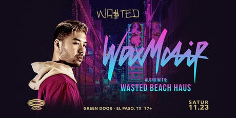 WAX MOTIF x EL PASO tickets
