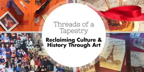 Threads of a Tapestry: Reclaiming Culture & History through Art tickets