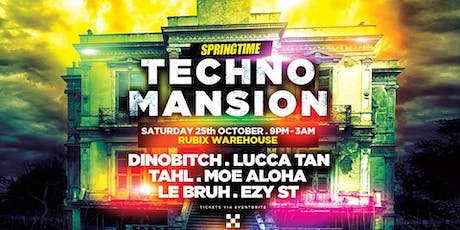 Techno Mansion  ft Dinobitch~Moe Aloha~Lucca Tan +more tickets