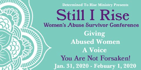 Still I Rise Women's Abuse Survivor Conference 2020
