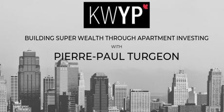 KWYP: Building Super Wealth Apartment Investing (Pierre-Paul Turgeon) tickets