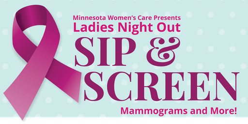 Ladies Night Out: Sip & Screen - Mammograms and More