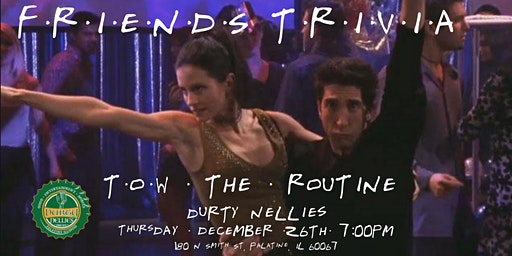 """Friends Trivia NYE """"The One with the Routine"""" at Durty Nellies"""