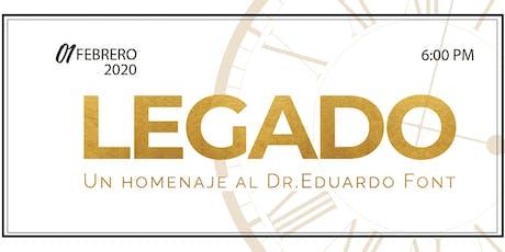 Legado   Homenaje al Dr. Eduardo Font tickets