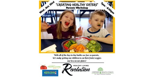 """Creating Healthy Eaters"" Parent Workshop"