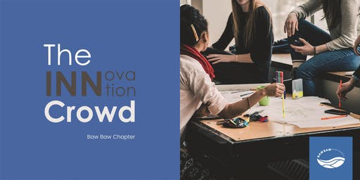 The INNovation Crowd - Baw Baw Chapter - Launch Event!