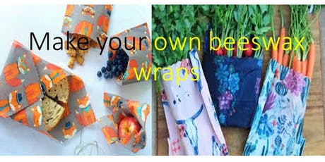 BEESWAX WRAPS-Learn to make them and reduce your palstic use tickets