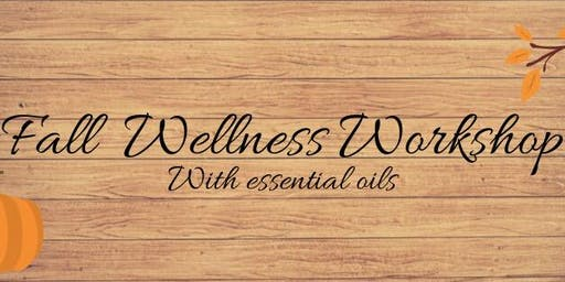 Fall Wellness Workshop and DIY
