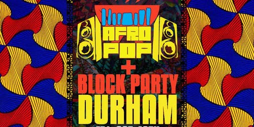 AfroPop! Durham: The Block Party at Hayti Heritage Center